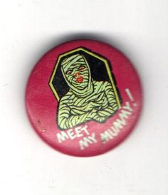 1960s Gumball Machine pin Meet My MUMMY pinback MONSTER button | eBay