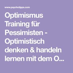 Optimismus Training für Pessimisten - Optimistisch denken & handeln lernen mit dem Optimismus Programm von Dr. Rolf Merkle