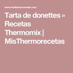 Tarta de donettes » Recetas Thermomix | MisThermorecetas