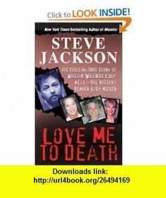 Love Me To Death (9780786026906) Steve Jackson , ISBN-10: 0786026901  , ISBN-13: 978-0786026906 ,  , tutorials , pdf , ebook , torrent , downloads , rapidshare , filesonic , hotfile , megaupload , fileserve