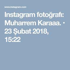 Instagram fotoğrafı: Muharrem Karaaa. • 23 Şubat 2018, 15:22