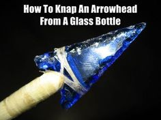 Knap An Arrowhead From A Glass Bottle,how to,DIY,survival,skill,bushcraft,preparedness,prepping,hunting,catch food,