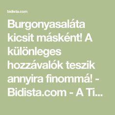 Burgonyasaláta kicsit másként! A különleges hozzávalók teszik annyira finommá! - Bidista.com - A TippLista!