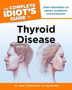 The Complete Idiot's Guide to Thyroid Disease  sifts through the vast amount of conflicting advice to help readers learn how to seek appropriate treatment for their individual situation.