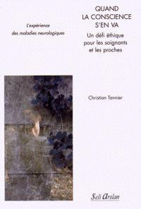 Christian Tannier - Quand la conscience s'en va - Un défi éthique pour les soignants et les proches. - Agrandir l'image