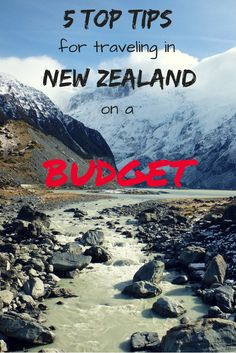 5 Top Tips for Traveling New Zealand on a Budget