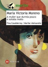 María Victoria Moreno : a muller que durmía pouco e soñaba moito / Fina Casalderrey, Marilar Aleixandre Merlin, Victoria, Reading, Editorial, May 17, Children's Literature, Equality, School, Thoughts