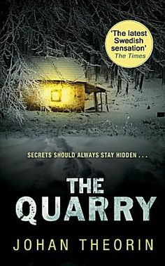 The Quarry by Johan Theorin ~ Kittling: Books 3rd in a series