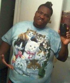 hahahaha he must love cats