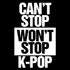 Kpop Kdrama Kpop Kdrama....have I left anything out