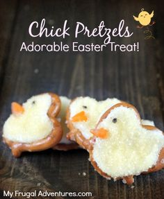 Easter Treat Recipe: Chick Pretzels -so easy and so cute for little ones!  This is a great bite size treat for Easter baskets, lunchboxes or parties.