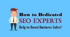 How to #DedicatedSEO Experts Help to Boost #Business Sales?  #seoexperts #digitalmarketing #seoservices