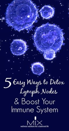 Try these 5 easy ways to detox lymph nodes & boost your immune system. Your lymph nodes are often overlooked yet they're a great system for detoxing.