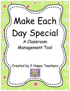 Make Each Day Special: A Classroom Management Tool - Free