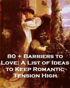 80 + Barriers to Love: A List of Ideas to Keep Romantic Tension High ⋆ Colleen Houck Writing Romance, Fiction Writing, Writing Advice, Writing Resources, Writing Help, Writing Skills, Writing A Book, Romantic Writing Prompts, Writing Ideas
