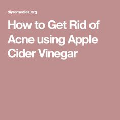 How to Get Rid of Acne using Apple Cider Vinegar