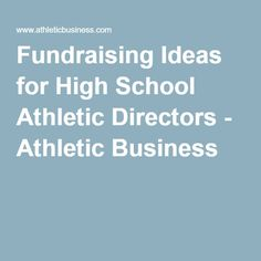 Fundraising Ideas for High School Athletic Directors - Athletic Business