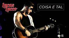 Lucas Lucco - Coisa e Tal (Novo CD) (+playlist)