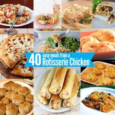 40 Easy Meal Ideas you Can Make Using Rotisserie Chicken