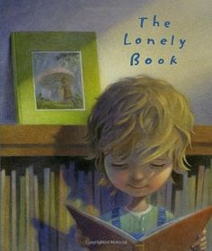 The Lonely Book -- A heartwarming picture book about a cherished book