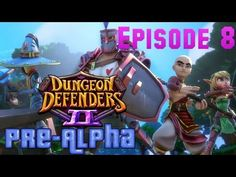 The Ramparts - Dungeon Defenders 2 PS4 Pre-Alpha Episode 8
