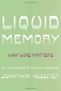 liquid-memory-why-wine-matters-jonathan-nossiter http://www.bookscrolling.com/the-best-wine-books/