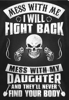 Don't mess with my daughter