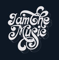 I Am the Music  #typography  #graphicdesign