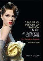 A Cultural History of Fashion in the 20th and 21st Centuries: From Catwalk to Sidewalk free ebook download