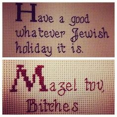 """Jewish Subversive Cross Stitch - """"Mazel Tov, Bitches"""" and """"Have a good whatever Jewish holiday it is."""" #thirddaughterrestlessdaughter"""