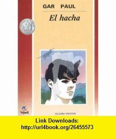 El hacha / Hatchet (9788427932067) Gary Paulsen