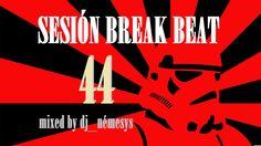 SESIÓN BREAK BEAT #44 mixed by dj_némesys