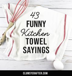 43 Funny Kitchen Towel Sayings - make your own hilarious kitchen towels using this list of of funny kitchen sayings. Make your own custom tea towels or flour sack towels using these funny kitchen towel sayings. 43 ideas for your own kitchen towel designs. Mason Jars, Tumble N Dry, Cricut Creations, Vinyl Projects, Vinyl Crafts, Fabric Crafts, Craft Projects, Dish Towels, Diy Tea Towels
