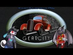 Kouen & Lasharus Play: GearCity (Steam Early Access)
