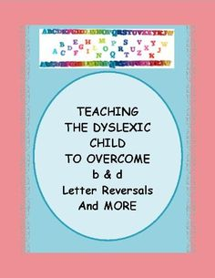TEACHING THE DYSLEXIC CHILD To OVERCOME THE b and d LETTER REVERSALS and MORE ~~ Meeting Challenges That Affect School Subjects ~~ Reading Games, Activities, and Stories by Marilynn Anderson. $3.29. 32 pages. Publisher: Marilynn Anderson; 2 edition (November 16, 2011)