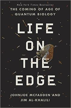 Life on the Edge- The Coming of Age of Quantum Biology http://www.bookscrolling.com/the-best-science-books-of-2015-a-year-end-list-aggregation/