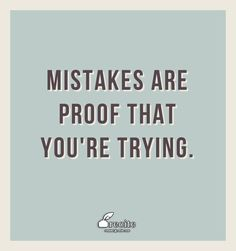 MISTAKES ARE PROOF THAT YOU'RE TRYING. - Quote  #QUOTE     http://www.1lds.com/194775/inspirational-quotes