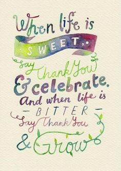 """#MotivationMonday: """"When life is sweet say thank you and celebrate and when life is bitter say thank you and grow."""" #Quote #REMAXPassion"""