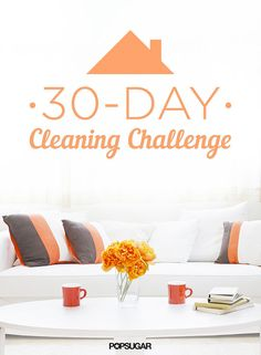 It's not too late to get started on the 30-day cleaning challenge and get your home in tip-top shape — just start today, and follow the schedule for the next 30 days!