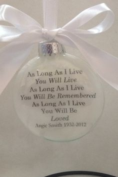 "In Memory Gift Memorial Remembrance Christmas Ornament ""As Long As I live. You Will Live"" Feather Filled Ball Loss of child Loss of husband - Thinks Tatto Memorial Ornaments, Memorial Gifts, Diy Christmas Ornaments, Christmas Balls, Glass Ornaments, Christmas Decorations, Christmas Ideas, Homemade Christmas, Holiday Decorating"