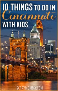 Cincinnati, Ohio boasts many family-friendly venues and attractions. Here are my top ten favorite spots to visit with kids in Cincinnati, via the Scary Mommy travel guide. Don't miss them!  summer | spring break | vacation | parenting advice