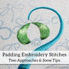 Padding Embroidery Stitches: Two Approaches & Some Tips – NeedlenThread.com