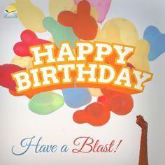 Happy Birthday! Have a blast!