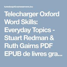 Telecharger Oxford Word Skills: Everyday Topics - Stuart Redman & Ruth Gairns PDF EPUB de livres gratuit  - Books Review