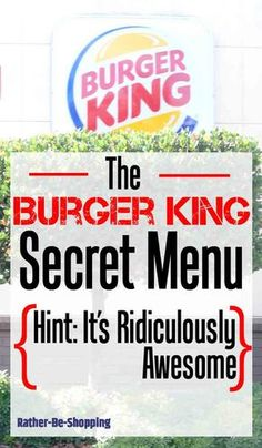 The Burger King Secret Menu Will Make You Bow to the King