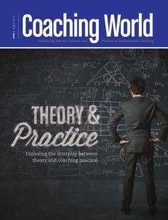 Coaching World: Theory & Practice August 2013. Theory & Practice.