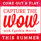 I'm playing this summer!  Capture the Wow summer scavenger hunt