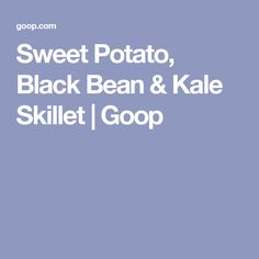 sweet potato black bean kale skillet sweet potato black bean kale ...