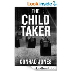 The Child Taker Book 1 Detective Alec Ramsay Series - Kindle edition by Conrad Jones. Mystery, Thriller & Suspense Kindle eBooks @ Amazon.co...