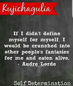 Happy Kwanzaa, Audre Lorde, Self Determination, Other People, Thats Not My, Quotes, Quotations, Quote, Shut Up Quotes